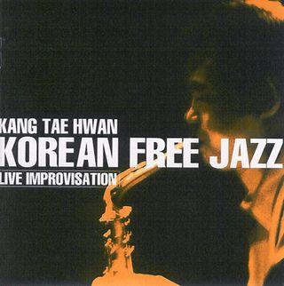 KangTaeHwan-KoreanFreeJazz