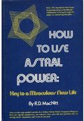How to Use Astral Power - Reginald MacNitt
