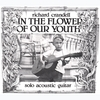 Richard Crandell - In The Flower Of Our Youth