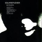Squarepusher_go_plastic_3