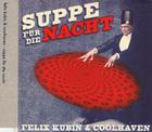 Felix_kubin_suppe_fur_die_nacht_1