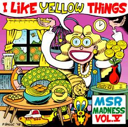 MSR Madness, Volumes 5: I like yellow things